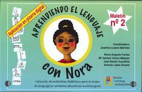 Aprendiendo el lenguaje con Nora - Maletín 2 - Materiales didácticos que ayudan al alumnado en contextos educativos con diversidad