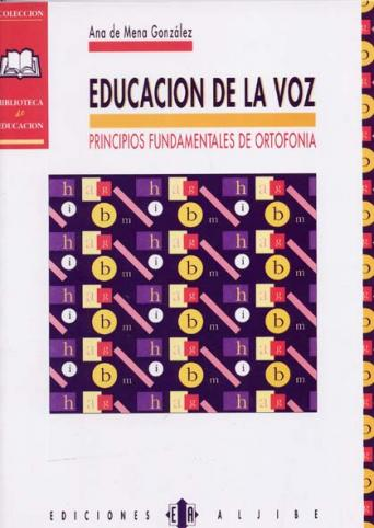 Educación de la voz. Principios fundamentales de ortofonía - Conceptos básicos y ejercicios de la ortofonía o educación de la voz