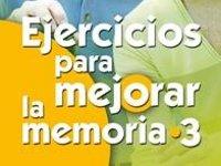 Ejercicios para mejorar la memoria 3 - 180 ejercicios de dificultad creciente de nivel 3