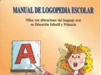 Manual de Logopedia Escolar - Evaluación y tratamiento de las alteraciones del lenguaje oral en el contexto escolar