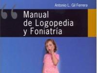 Manual de Logopedia y Foniatría - Autor: Antonio L. Gil Ferrera