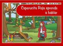 ¿Te lo cuento otra vez? Caperucita roja aprende a hablar - Material para estimular el lenguaje para una correcta expresión oral
