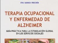 Terapia ocupacional y enfermedad de alzheimer - Guía práctica para la estimulación global en los servicios sociales