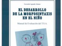 T.S.A. El Desarrollo de la Morfosintaxis en el Niño - Evaluación de las primeras etapas de la constucción morfosintáctica