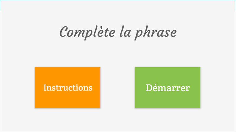Complete the sentence (French)